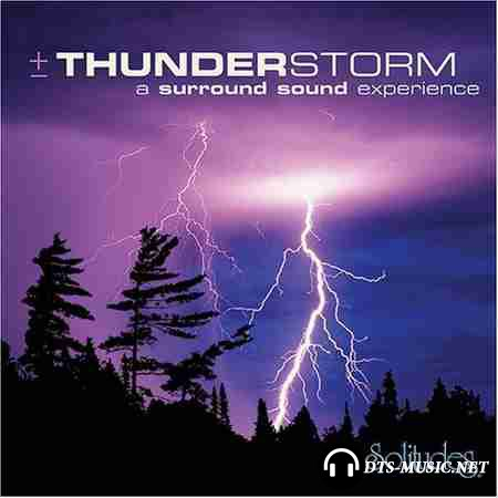 Dan Gibson's Solitudes - Thunderstorm: A Surround Sound Experience (2004) SACD-R