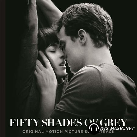 VA - Fifty Shades Of Grey (Original Motion Picture Soundtrack) (2015) DTS 5.1 (wav+cue)