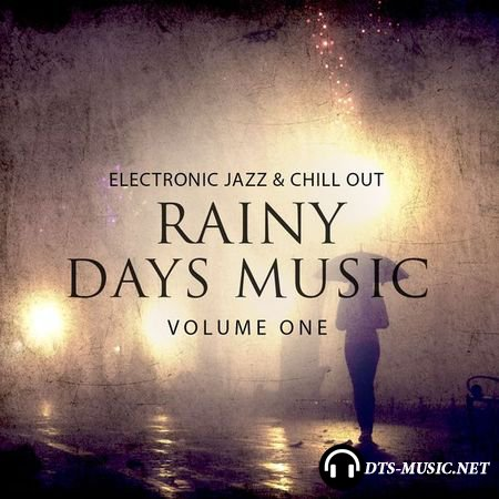 VA - Rainy Days Music, Vol. 1 (Electronic Jazz & Chill Out Music) (2015) DTS 5.1