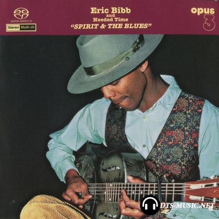 Eric Bibb & Needed Time – Spirit And The Blues (1994/2002) SACD-R
