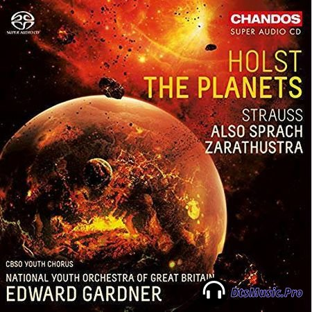 National Youth Orchestra and Edward Gardner – Strauss: Also sprach Zarathrustra, Holst: The Planets Suite (2017) SACD-R