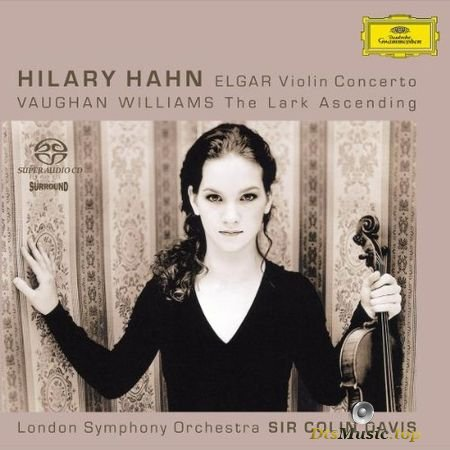 Hilary Hahn, LSO and Sir Colin Davis - Elgar: Violin Concerto / Williams: The Lark Ascending (2004) SACD-R