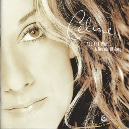 Celine Dion - All The Way... A Decade Of Song (1999) SACD-R
