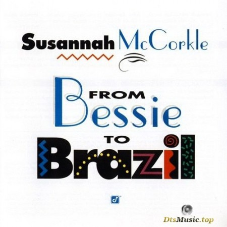 Susannah McCorkle - From Bessie To Brazil (1993/2006) SACD