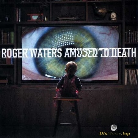 Roger Waters - Amused To Death (Reissue, Remastered) (1992/2015) SACD