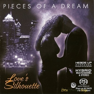 Pieces Of A Dream - Love's Silhouette (2002) SACD-R