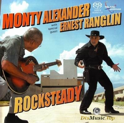 Monty Alexander with Ernest Ranglin - Rocksteady (2004) SACD-R