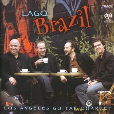 Los Angeles Guitar Quartet - LAGQ Brazil (2007) SACD-R