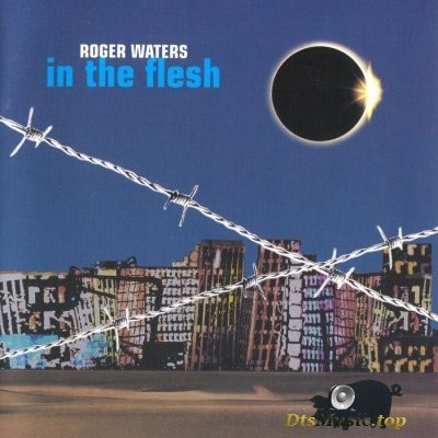 Roger Waters - In The Flesh (Live) (2000) SACD-R