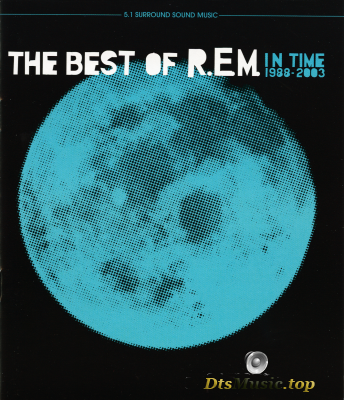R.E.M. - The Best Of R.E.M. In Time 1988-2003 (2003) DVD-Audio