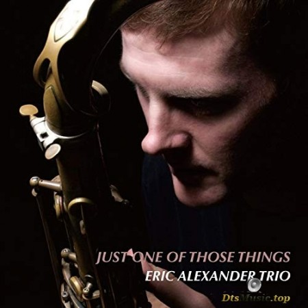 Eric Alexander Trio - Just One Of Those Things (2016) SACD