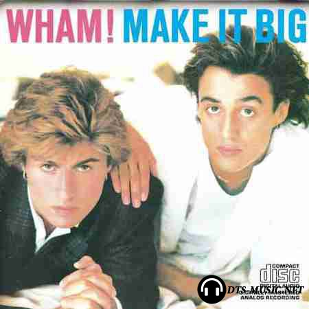 Wham! (George Michael and Andrew Ridgeley) - Make It Big (1984/2001) SACD-R