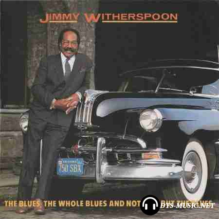 Jimmy Witherspoon - The Blues, The Whole Blues, And Nothing But The Blues (1992) DVD-Audio