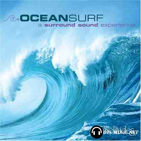 Dan Gibson's Solitudes - OceanSurf: A Surround Sound Experience (2006) DTS 5.1  ( .wav+.cue )