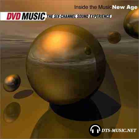 VA - Inside The Music: New Age (2001) DTS 5.1  ( .wav+.cue )