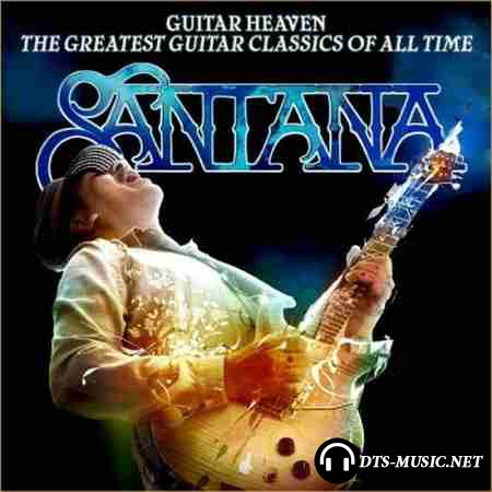 Carlos Santana - Guitar Heaven: The Greatest Guitar Classics Of All Time (2010) DTS 5.1 (Upmix)