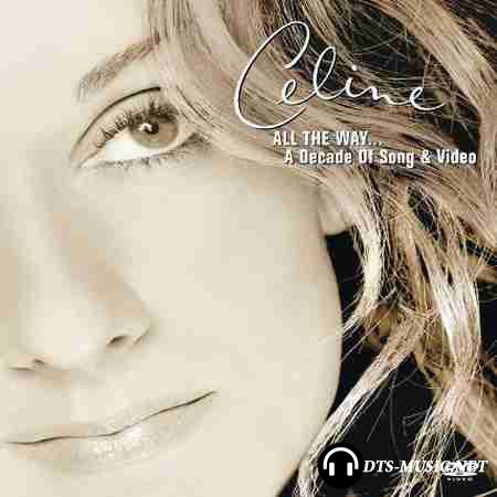 Celine Dion - All The Way ... A Decade of Song (2011) DVD-Audio