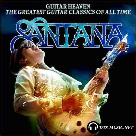 Santana - Guitar Heaven: The Greatest Guitar Classics Of All Time (2010) DTS 5.1 (Upmix)