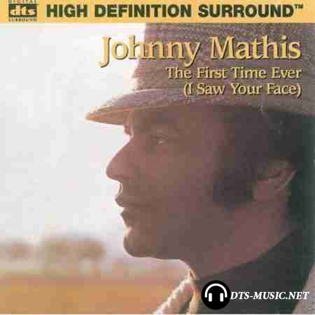Johnny Mathis - The First Time Ever (I Saw Your Face) (1998) DTS 5.1