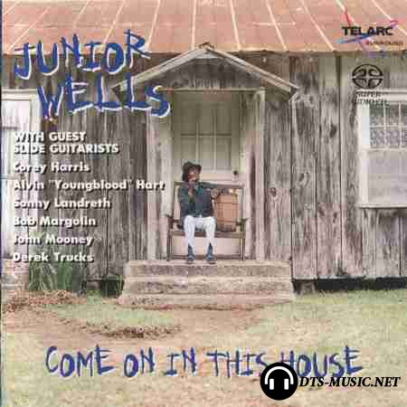 Junior Wells - Come On In This House (2002) DTS 5.1