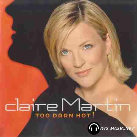Claire Martin - Too Darn Hot! (2004) SACD-R