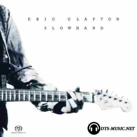 Eric Clapton - Slowhand (2004) DTS 5.1 (Upmix)