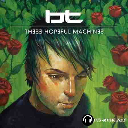 BT - These Hopeful Machines (2010) DTS 5.1
