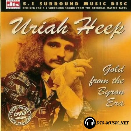 Uriah Heep - Gold From The Byron Era (2004) DTS 5.1