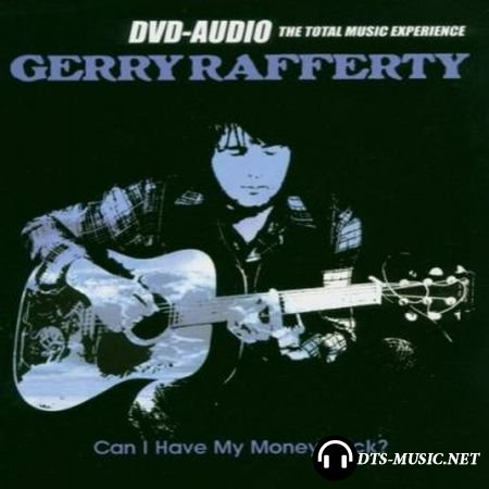 Gerry Rafferty - Can I Have My Money Back? (2002) DVD-Audio