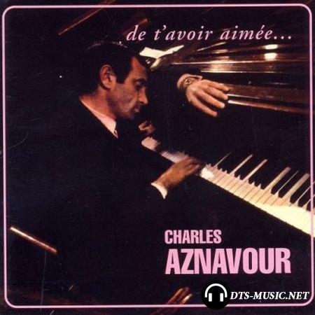 Charles Aznavour - De T'avoir Aimee… (2004) SACD-R
