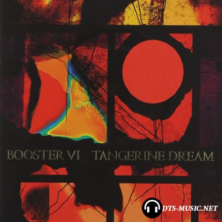 Tangerine Dream - Booster VI (2013) DTS 5.1