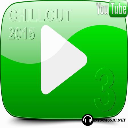 VA - YouTube Chillout Music 3 (2015) DTS 5.1
