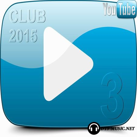 VA - YouTube Club Music 3 2CD (2015) DTS 5.1
