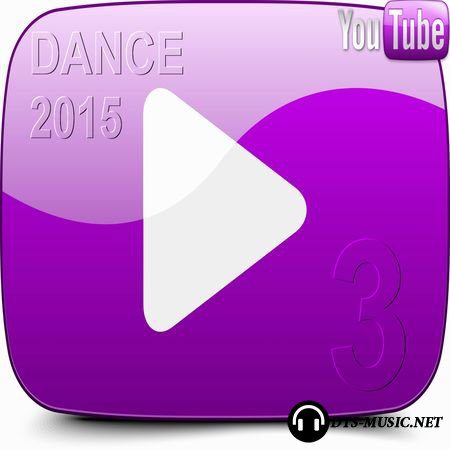 VA - YouTube Dance Music 3 2CD (2015) DTS 5.1