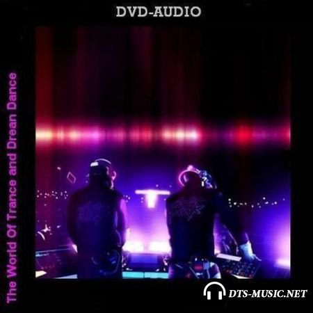 VA - The World Of Trance and Dream Dance (2010) DVD-Audio (Upmix)