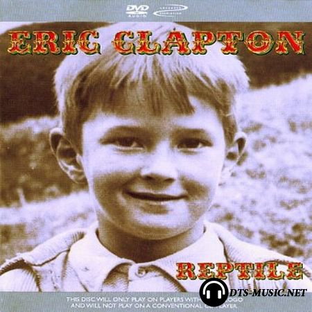 Eric Clapton - Reptile (2001) DVD-Audio