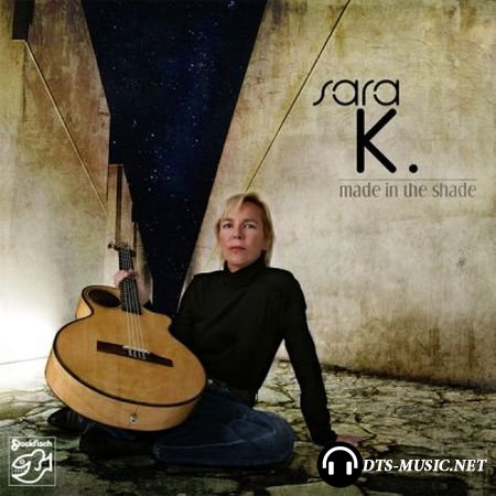 Sara K. - Made in the Shade (2009) SACD-R