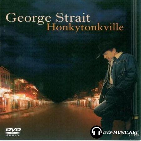George Strait - Honkytonkville (2003) DVD-Audio