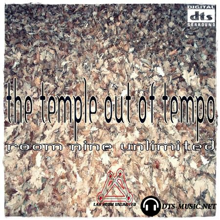 Room Nine Unlimited - The Temple Out Of Tempo (2015) DTS 5.1