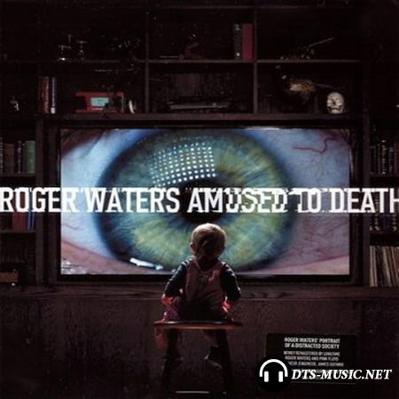 Roger Waters - Amused to Death (2015) FLAC 5.1