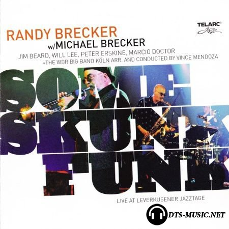 Randy Brecker w/Michael Brecker – Some Skunk Funk (2004) SACD-R