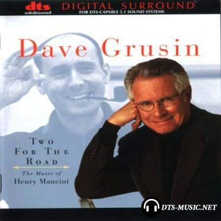 Dave Grusin - Two For The Road: The Music of Henry Mancini (1999) DTS 5.1