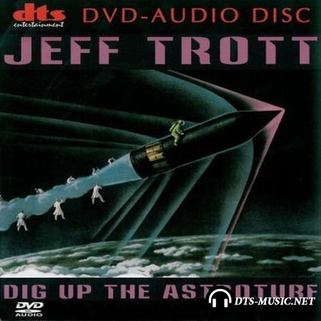 Jeff Trott - Dig up the Astroturf (2001) DVD-Audio