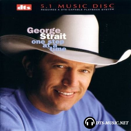 George Strait - One Step At A Time (2001) DTS 5.1