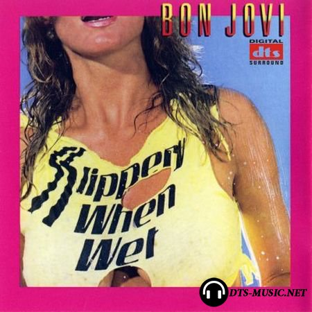 Bon Jovi - Slippery When Wet (2005) DTS 5.1