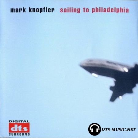 Mark Knopfler - Sailing to Philadelphia (2004) DTS 5.1