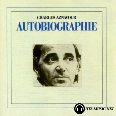 Charles Aznavour - Autobiographie (2004) DTS 5.1