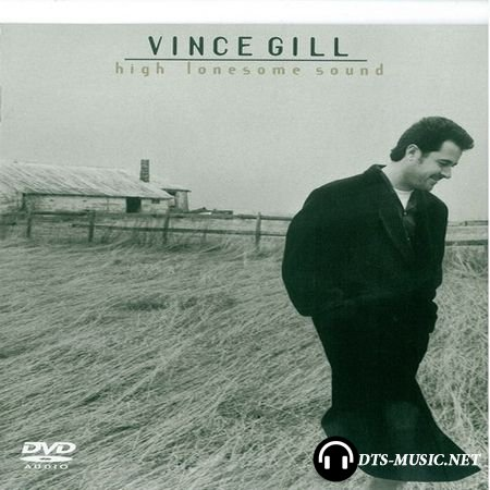 Vince Gill - High Lonesome Sound (2003) DVD-Audio