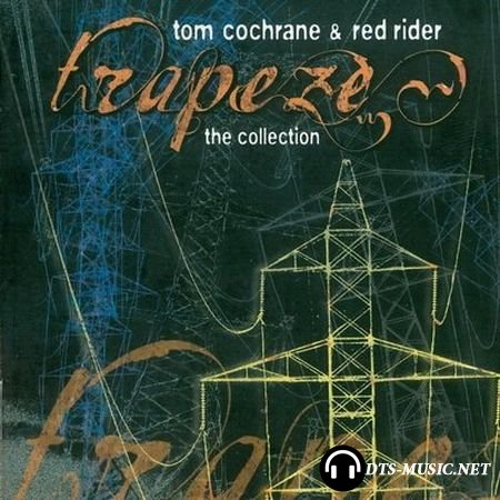 Tom Cochrane and Red Rider - Trapeze The Collection (2003) DTS 5.1