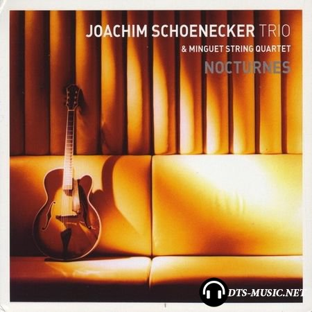 Joachim Schoenecker Trio - Nocturnes (Infocom.Music GmbH) (2003) SACD-R